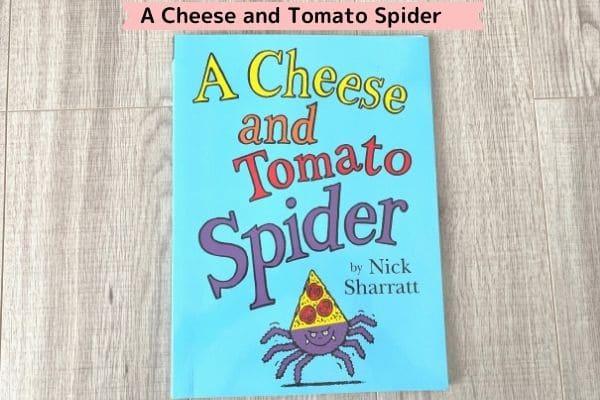 ワールドワイドキッズの英語絵本一覧(A Cheese and tomato Spider)